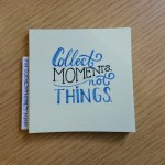 Day 37 | Collect moments. Not things.